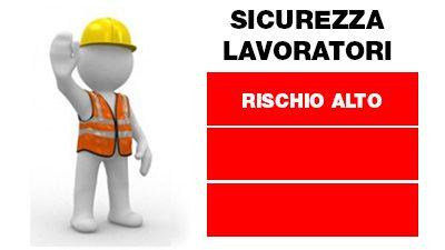 Corso sulla Sicurezza dei Lavoratori – Rischio Alto